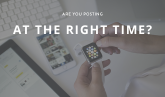 Are You Posting, Tweeting and Pinning at the Right Time?