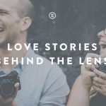 Love Stories Behind the Lens
