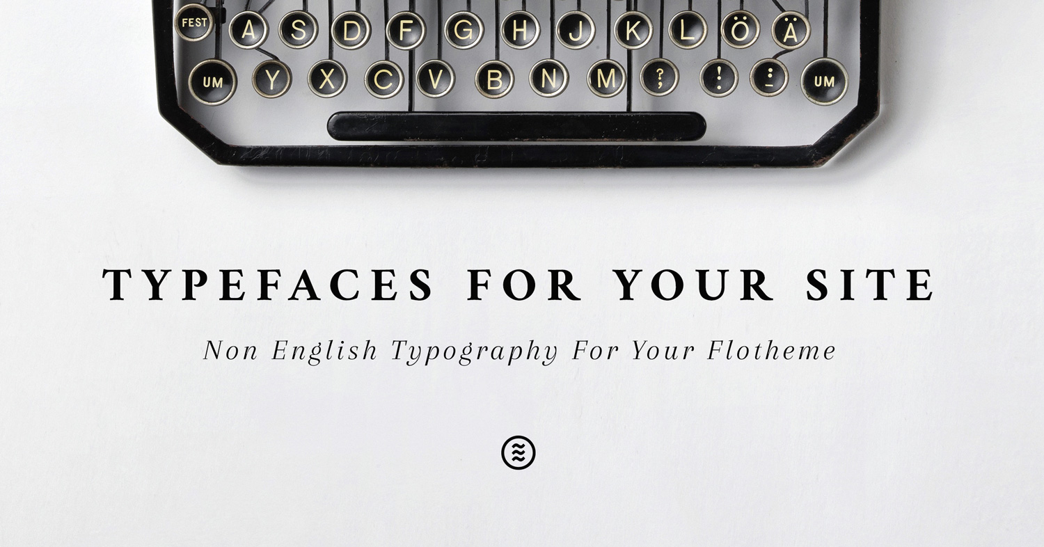 Font Guide: Non English Fonts for your Site by Flothemes