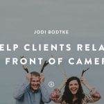 Jodi Bodtke: Helping Clients Relax In Front Of Camera