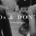The DOs & DON'Ts of Photography