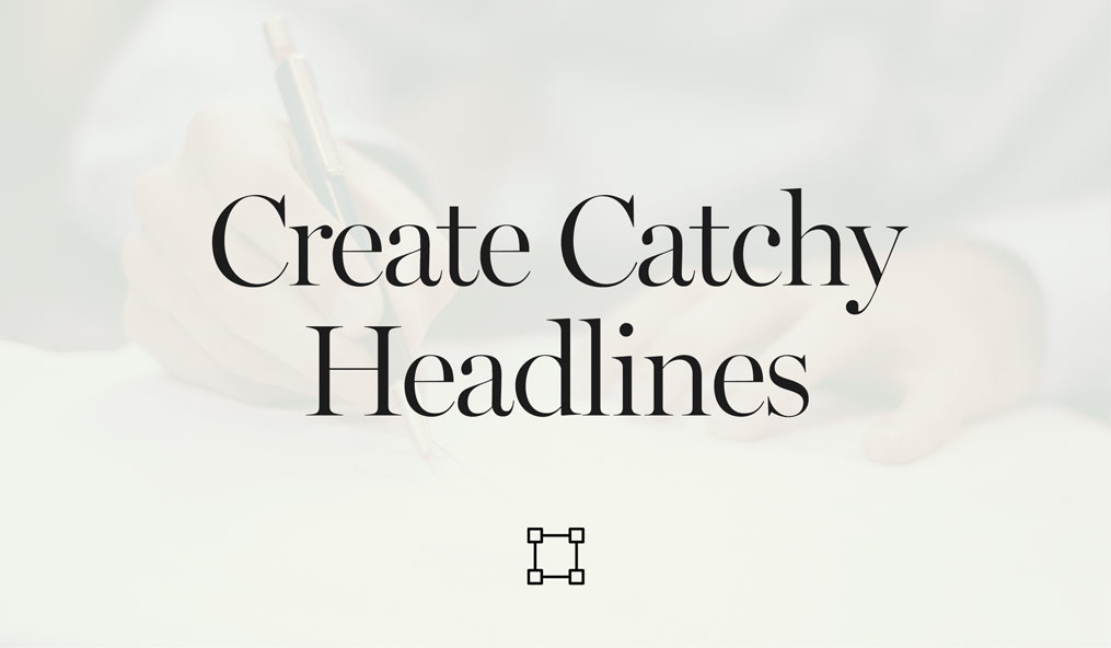 How to write catchy headlines and attract more readers, powerful titles, increase blog traffic