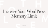 How to Increase Your WordPress Memory Limit
