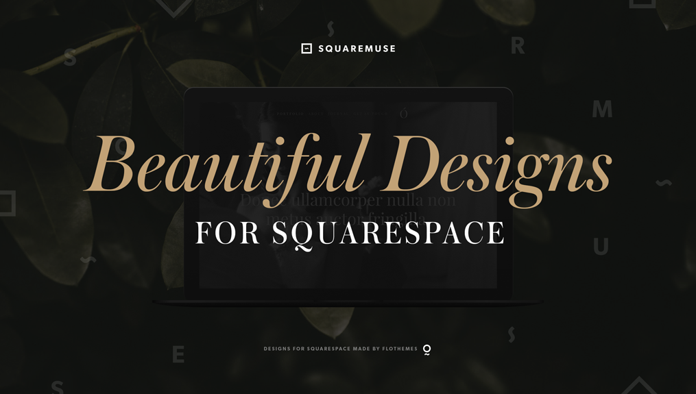 Flothemes Designs for Squarespace Websites - Squaremuse, black friday sale 2016