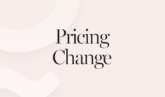 From our HQ: Pricing Changes