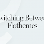 Changing To Flothemes: A Video Tutorial