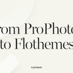 Switching from ProPhoto 5 to Flothemes
