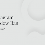 Instagram Shadow Banning & How to Grow Your Instagram Organically