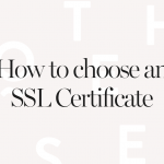 Which SSL Certificate Is The Best For Your Business?