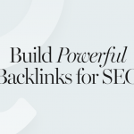 Improving SEO: How to Build Backlinks