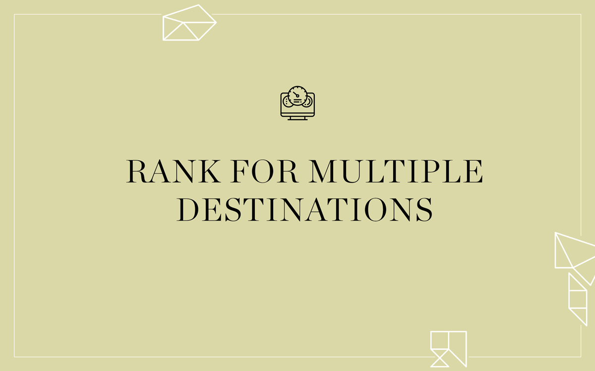 how-to-rank-for-multiple-destinations