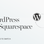 10 Reasons to Switch to WordPress & Flothemes from Squarespace