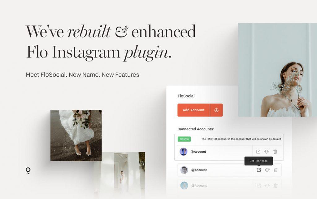 Flo Instagram rebuilt. Flo Social. Add Instagram to your website