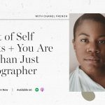 Chanel French | The Art of Self Portraits + You Are More Than Just a Photographer | FloInsider Ep #11