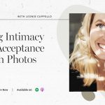 Leonie Cappello | Creating Intimacy & Self Acceptance Through Photography | FloInsider Ep #13