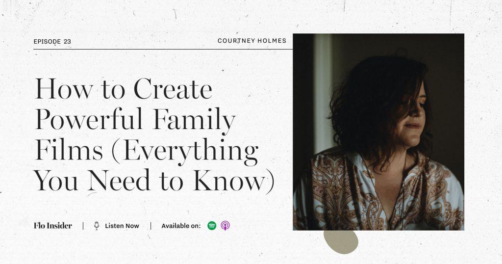Courtney Holmes Family Photographer Filmmaker FloInsider