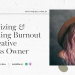 Nicole Ashley | Recognizing & Preventing Burnout as a Creative Business Owner | FloInsider Ep #21