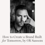 Oli Sansom |  Drawing inspiration from history to design an original brand