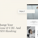 How to Change Your Domain Name & URL and Keep the SEO Ranking